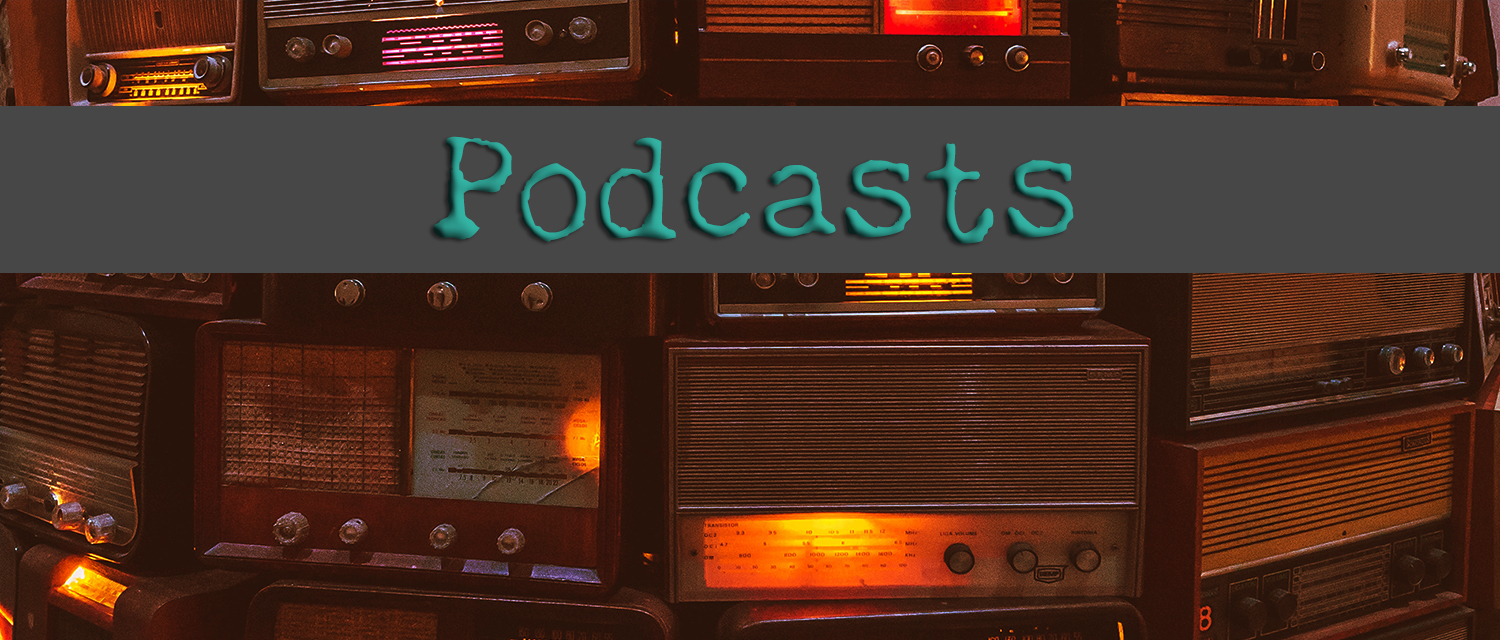 Podcasts banner with a background of stacked vintage radios.